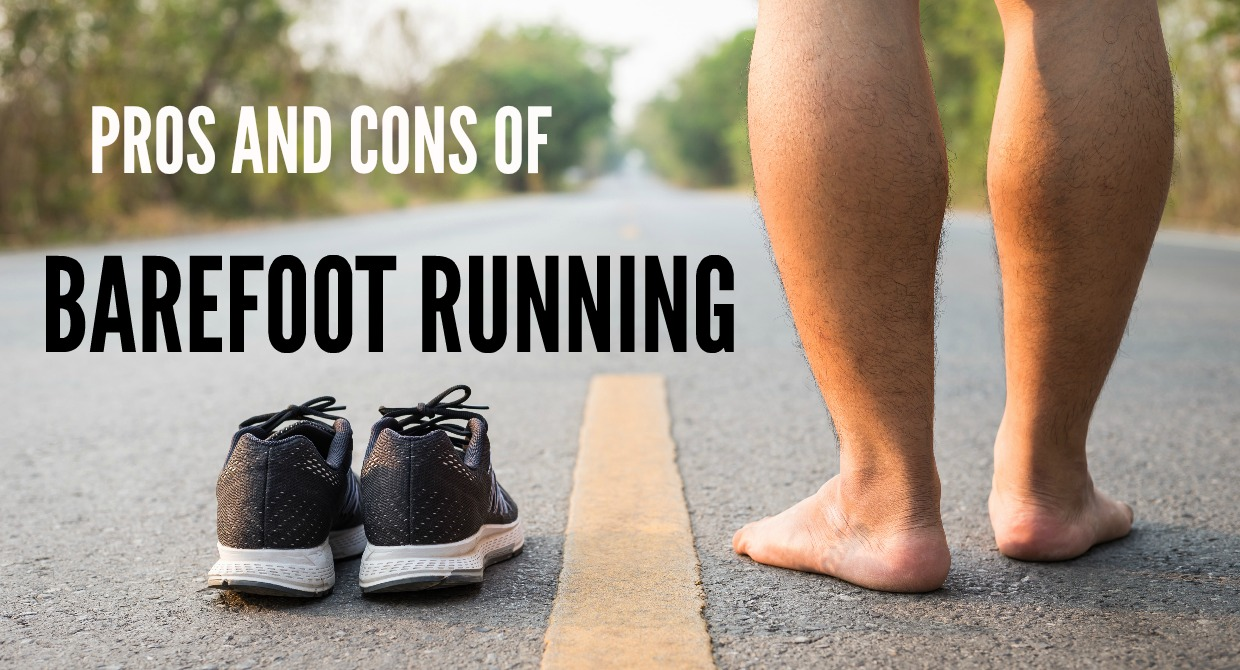 Potential Pros and Cons of Barefoot Running